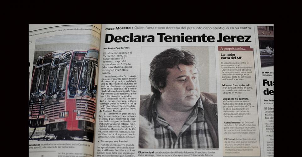 Francisco Javier Ortiz Arriaga, alias Teniente Jerez, declaró que Moreno maneja una red integrada por militares, políticos y vistas de Aduanas.