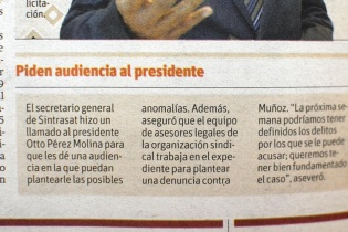 En la publicación de Siglo 21 del 29 de noviembre de 2014, se resalta la audiencia que pidió el Sindicato de trabajadores de la SAT al presidente Otto Pérez Molina.